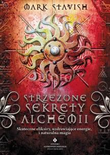 Strzeżone sekrety alchemii. Mark Stavish